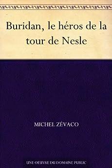 Buridan, le héros de la tour de Nesle par [Zévaco, Michel]