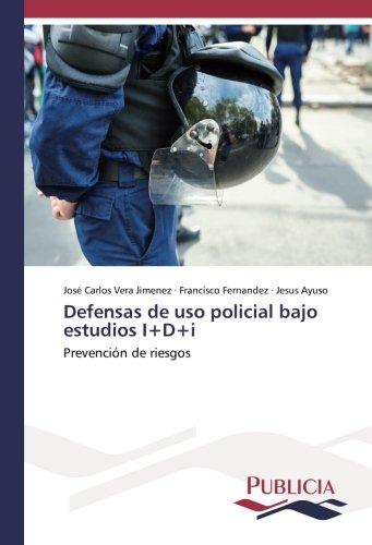 Defensas de uso policial bajo estudios I+D+i: Prevención de riesgos