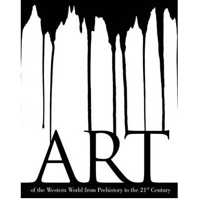 Art of the Western World: From Prehistory to the 21st Century (Hardback) - Common