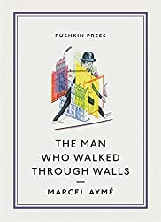The Man Who Walked Through Walls (Pushkin Collection) by Marcel Ayme (2012-08-28)