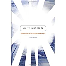 White Innocence: Paradoxes of Colonialism and Race