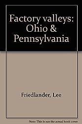 Factory Valleys: Ohio & Pennsylvania