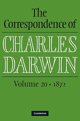 [The Correspondence of Charles Darwin: Volume 20, 1872: 1872 Vol. 20] (By: Frederick H. Burkhardt) [published: July, 2013]