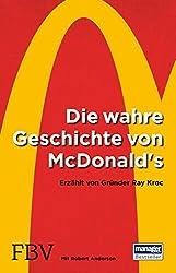 Die wahre Geschichte von McDonald's: Erzählt von Gründer Ray Kroc (German Edition)
