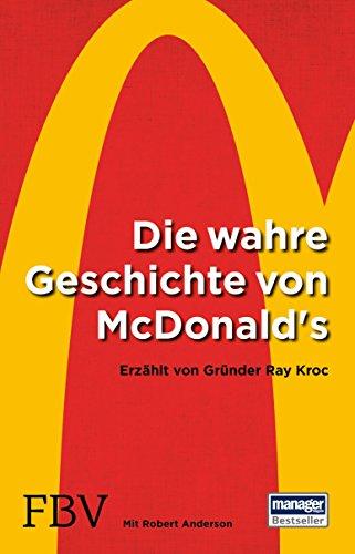 Buchseite und Rezensionen zu 'Die wahre Geschichte von McDonald's: Erzählt von Gründer Ray Kroc' von Ray Kroc