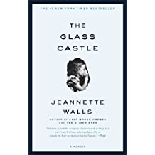 The Glass Castle: A Memoir by Jeannette Walls (2006-01-17)