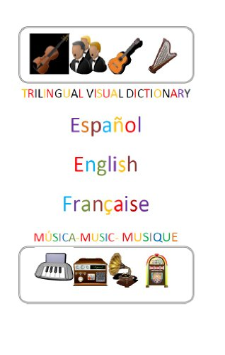 Trilingual Visual Dictionary. Music in Spanish, English and French por JOSÉ R. GOMIS FUENTES