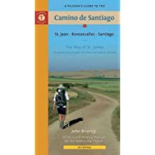 A Pilgrim's Guide to the Camino de Santiago: St. Jean ? Roncesvalles ? Santiago Eighth , Eigh edition by Brierley, John (2011) Paperback