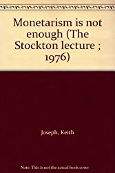 Monetarism is Not Enough (The Stockton lecture)