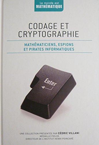 Codage et cryptographie - Mathématiciens, espions et pirates informatiques par Joan Gomez