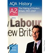 AQA History A2 Unit 3 The Making of Modern Britain, 1951-2007