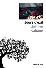Jours d'exil par Juliette Kahane