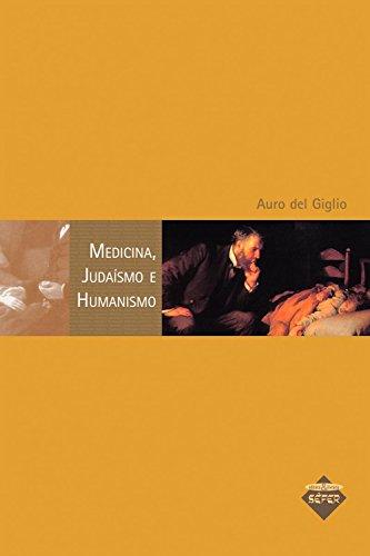 Medicina, judaísmo e humanismo (Portuguese Edition)