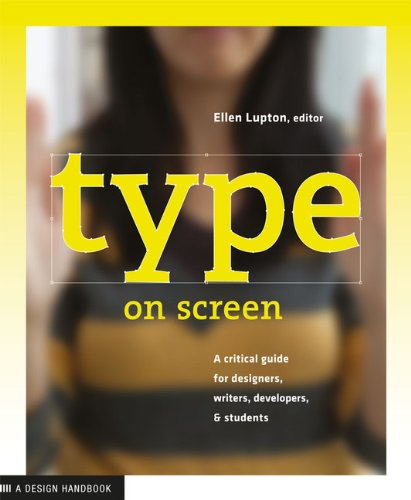 Type on screen: a guide for designers, developers, writers, and students (Design Briefs)
