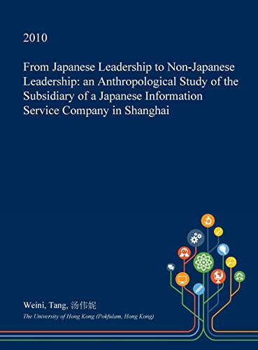 from-japanese-leadership-to-non-japanese-leadership-an-anthropological-study-of-the-subsidiary-of-a-