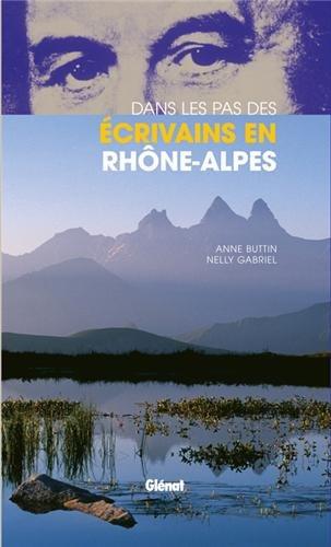 Dans les pas des écrivains en Rhône-Alpes