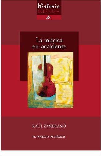 Historia mínima de la música en Occidente por Raúl Zambrano