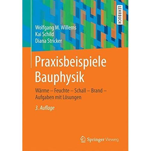 Pdf Download Praxisbeispiele Bauphysik Warme Feuchte Schall Brand Aufgaben Mit Losungen Kostenlos Bucher Online Lesen Herunterladen 316
