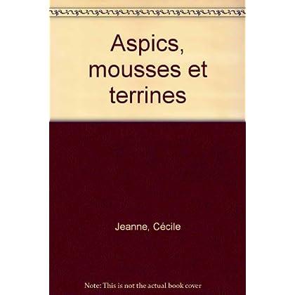 Aspics, mousses et terrines