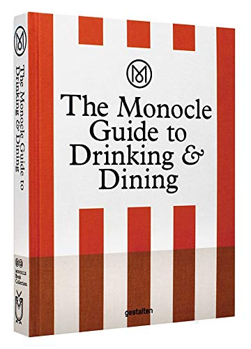 The Monocle Guide to Drinking and Dining por Monocle