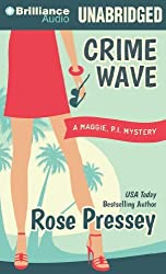 Crime Wave (Maggie, P.I. Mysteries) by Rose Pressey (2014-02-18)
