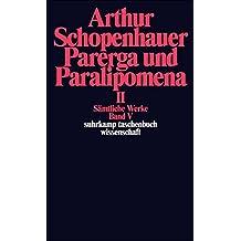 Sämtliche Werke in fünf Bänden: Band V: Parerga und Paralipomena. Kleine philosophische Schriften II 2 Bde.: Parerga Und Paralipomena 2 (suhrkamp taschenbuch wissenschaft)