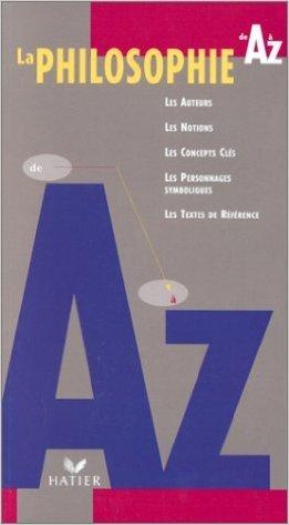 La philosophie de A à Z de Demonque Chantal ,Clémence Elisabeth ,Hansen-Love laurence ( 9 juillet 1997 )