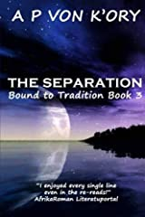 [(Bound to Tradition : The Separation)] [By (author) A P Von K'Ory ] published on (July, 2013) Paperback