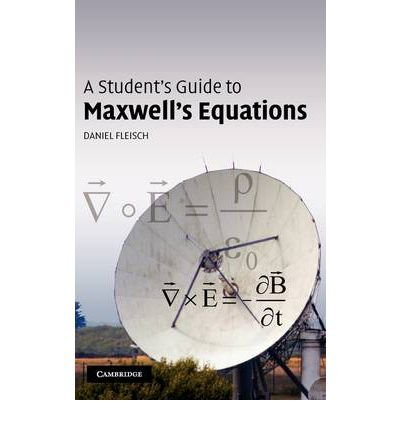 [(A Student's Guide to Maxwell's Equations)] [ By (author) Daniel Fleisch ] [January, 2008]