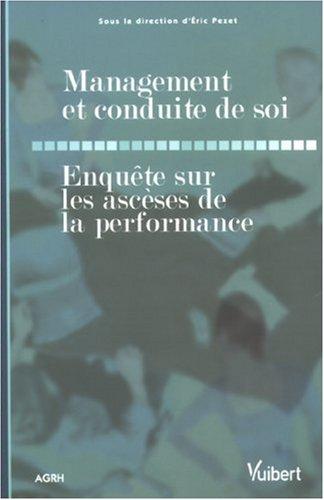 Management et conduite de soi : Enquête sur les ascèses de la performance