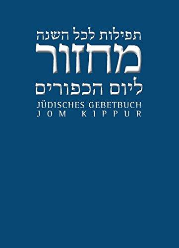 Jüdisches Gebetbuch Hebräisch-Deutsch: Jom Kippur