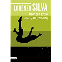 Caer con estilo: Vidas.zip VIII (2016-2017) (Volumen independiente)