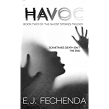 Havoc (Ghost Stories Trilogy Book 2)
