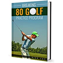 Break 80 in Golf: Practice Plan (English Edition)