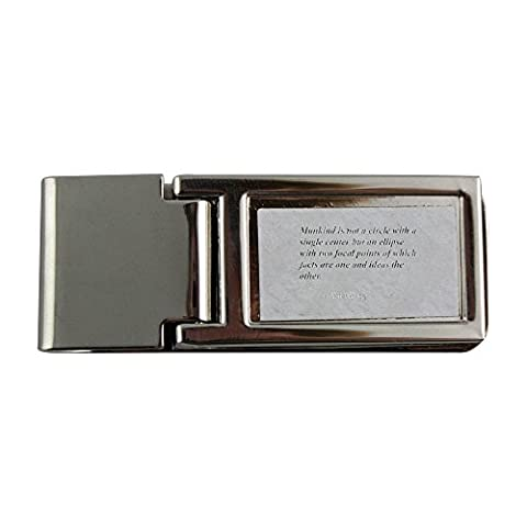 Metal money clip with Mankind is not a circle with a single center but an ellipse with two focal points of which facts are one and ideas the other.