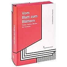 Vom Blatt zum Blättern: Falzen, Heften, Binden für Gestalter