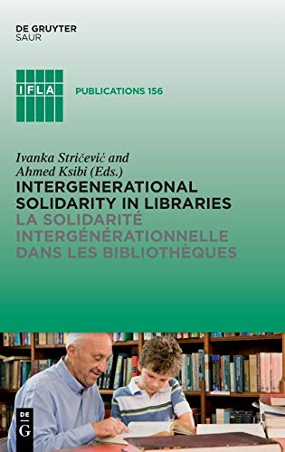 Intergenerational Solidarity in Libraries / La Solidarite Intergenerationnelle dans les Bibliotheques