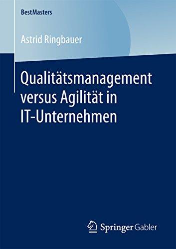 Qualitätsmanagement versus Agilität in IT-Unternehmen (BestMasters)