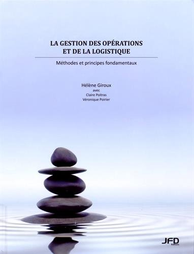 La gestion des opérations et de la logistique : Méthodes et principes fondamentaux