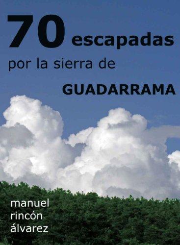 70 escapadas por la sierra de Guadarrama por Manuel Rincón Álvarez