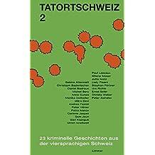 TatortSchweiz 2: 23 kriminelle Geschichten aus der viersprachigen Schweiz