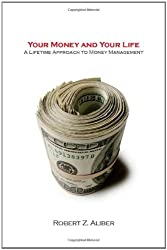 Your Money and Your Life: A Lifetime Approach to Money Management (Stanford Economics and Finance)