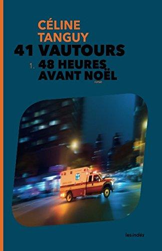 41 Vautours – 1. 48 Heures avant Noël par Céline Tanguy