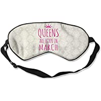 QUEENS ARE BORN IN March 99% Eyeshade Blinders Sleeping Eye Patch Eye Mask Blindfold For Travel Insomnia Meditation preisvergleich bei billige-tabletten.eu