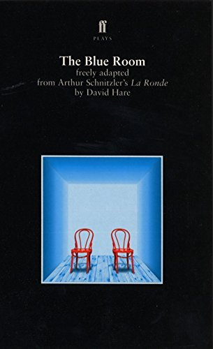 The Blue Room freely adapted from Arthur Schnitzler's La Ronde (Faber plays) by David Hare (1998-10-05)