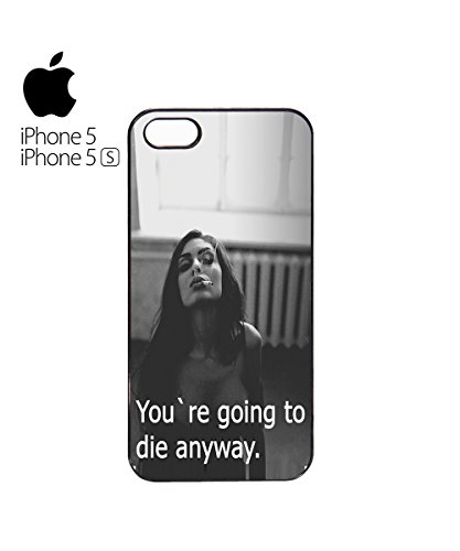 You Are Going To Die Anyway Smoking Mobile Phone Case Back Cover Coque Housse Etui Noir Blanc pour for iPhone 5&5s White Blanc