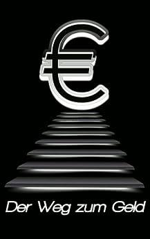 Der Weg zum Geld von [Büscher, Axel]