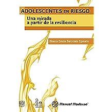 Adolescentes en riesgo. Una mirada a partir de la resiliencia
