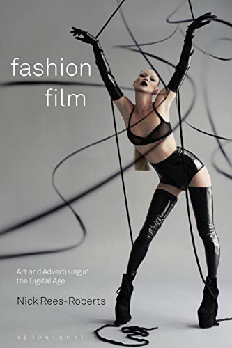 Fashion Film: Art and Advertising in the Digital Age (English Edition)