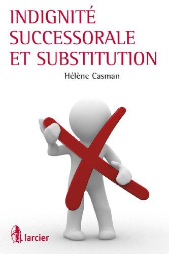 Indignité successorale et substitution par Hélène Casman